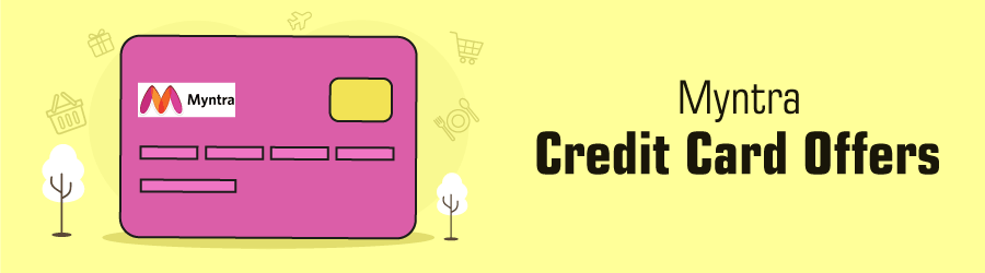 Myntra Credit Card Offers: Avail Updated Offers as on 12 Aug 2019