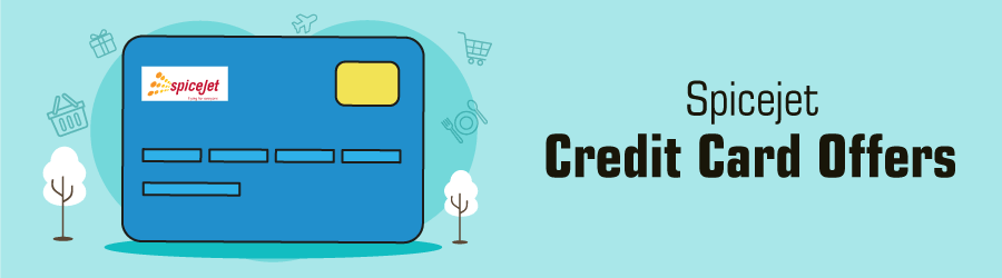 Spicejet Credit Card Offers Check: Promo's, Deals as on 07