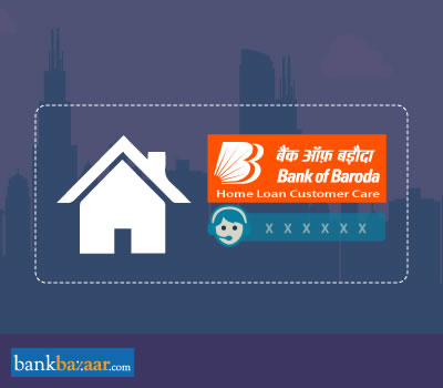 Bank of Baroda Home Loan Customer Care