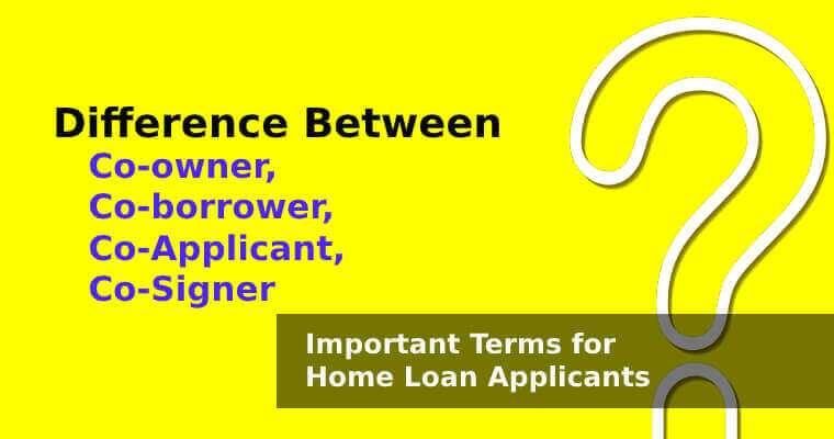 Difference Between Co-owner, Co-borrower, Co-Applicant, and Co-Signer