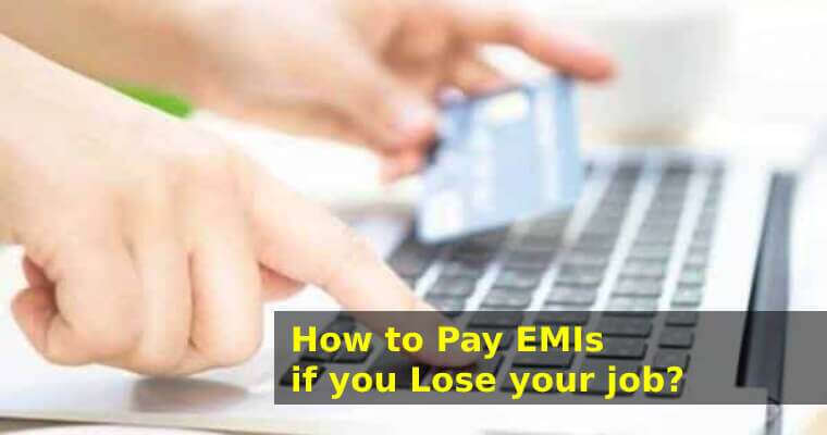 How to Pay Home Loan EMIs if you Lose your Job?