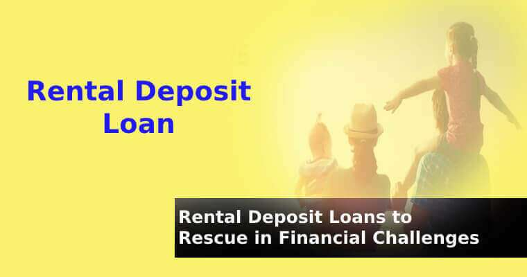 Rental Deposit Loans to Your Rescue in Times of Financial Challenges