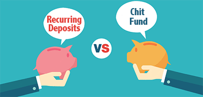 Recurring Deposit VS Chit Funds