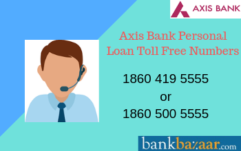 Axis Bank Personal Loan Customer Care 24x7 Toll Free Number
