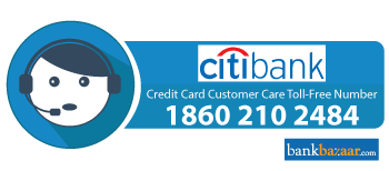 Citibank Credit Card Customer Care: 24*7 Toll Free Number & Email