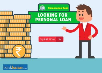 Enquire for Corporation Bank Personal Loan