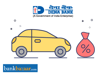 Dena Bank Car Loan Interest Rates 28 Aug 2019