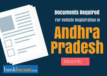 Documents Required For Vehicle Registration In Andhra Pradesh