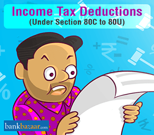 Income Tax Deductions under Section 80C to 80U