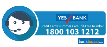 Yes Bank Credit Card Customer Care: 24*7 Toll Free Number & Email